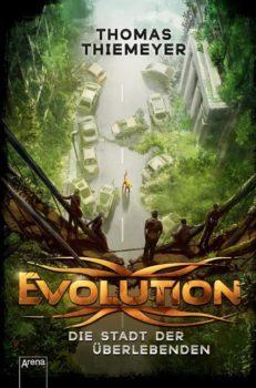 Thomas Thiemeyer Evolution (1). Die Stadt der Überlebenden