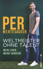 9783864930577-Mertesacker-Weltmeister-ohne-Talent_