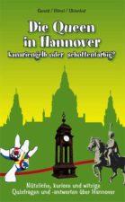 """Gerold, Hähnel, Uhlenhut """"Die Queen in Hannover"""""""