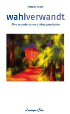 """Werner Greve """"wahlverwandt"""""""