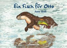 """Anne Wolf """"Ein Fisch für Otto"""""""
