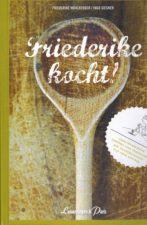 "Friederike Mühlberger, Ingo Siegner ""Friederike kocht"""