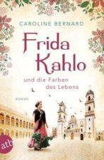 Caroline Bernard Frida Kahlo und die Farben des Lebens
