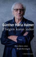 """Günther Maria Halmer """"Fliegen kann jeder"""""""