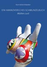 """Kurt-Achim Köweker """"Ein Hannoversches Schmunzelbuch - Müllers Lust"""""""