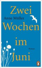 Anne Müller Zwei Wochen im Juni