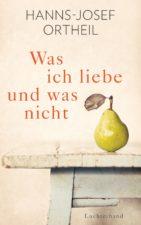 """Hanns-Josef Ortheil """"Was ich liebe - und was nicht"""""""