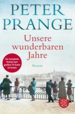 """Peter Prange """"Unsere wunderbaren Jahre"""""""