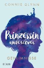 Connie Glynn, Prinzessin undercover - Geheimnisse