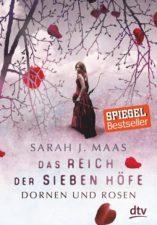 """Sarah J Maas """"Das Reich der sieben Höfe - Dornen und Rosen"""""""