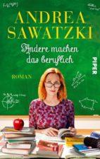 Andrea Sawatzki, Andere machen das beruflich