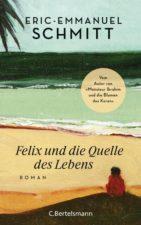 Eric-Emmanuel Schmitt Felix und die Quelle des Lebens