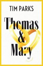 Tim Parks - Thomas & Mary