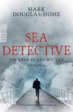 "Mark Douglas-Home ""Sea Detective - Ein Grab in den Wellen"""