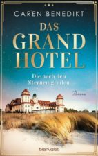 Caren Benedikt Das Grand Hotel