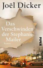 Joël Dicker Das Verschwinden der Stephanie Mailer