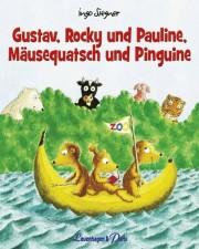 """Ingo Siegner """"Gustav, Rocky und Pauline"""""""