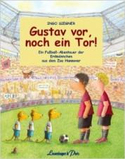 """Ingo Siegner """"Gustav vor, noch ein Tor!"""""""